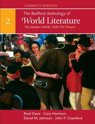 The Bedford Anthology of World Literature, Compact Edition: Volume 2: The Modern World