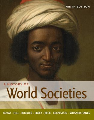 A History of World Societies, Combined Volume-9780312666910-9-McKay, John P. & Hill, Bennett D. & Buckler, John & Beck, Roger & Crowston, Clare Haru & Ebrey, Patricia Buckley & Wiesner-Hanks, Merry-Bedford Saint Martin's  (MPS)